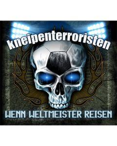 KNEIPENTERRORISTEN - Wenn Weltmeister reisen - DIGI - CD