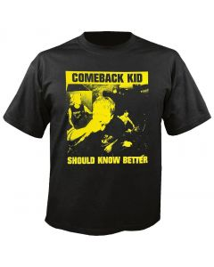 COMEBACK KID - Should Know Better - T-Shirt