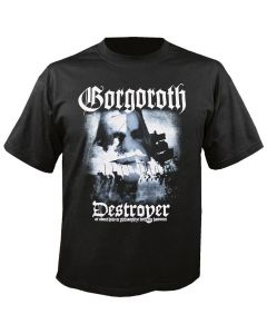 GORGOROTH - Destroyer or About How to Philosophize with the Hammer - T-Shirt