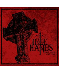 IDLE HANDS - Don't Waste Your Time - MCD