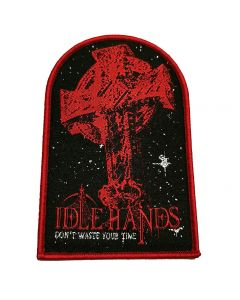IDLE HANDS - Don´t waste your time - Patch / Aufnäher