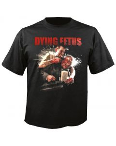 DYING FETUS - Your Treachery - T-Shirt