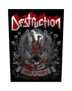 DESTRUCTION - Born to Perish - Backpatch / Rückenaufnäher