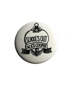 ALICE COOPER - Schools Out - Button / Anstecker