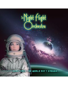 THE NIGHT FLIGHT ORCHESTRA - Sometimes the world ain't enough - CD