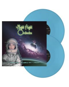THE NIGHT FLIGHT ORCHESTRA - Sometimes the world ain't enough - 2LP - Light Blue
