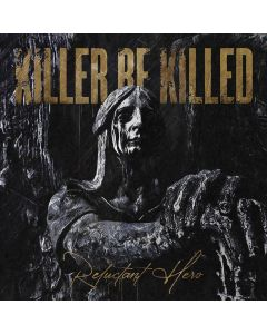 KILLER BE KILLED - Reluctant hero - CD