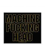 MACHINE HEAD - Machine Fucking Head - Patch / Aufnäher