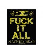MACHINE HEAD - Fuck it All - Patch / Aufnäher